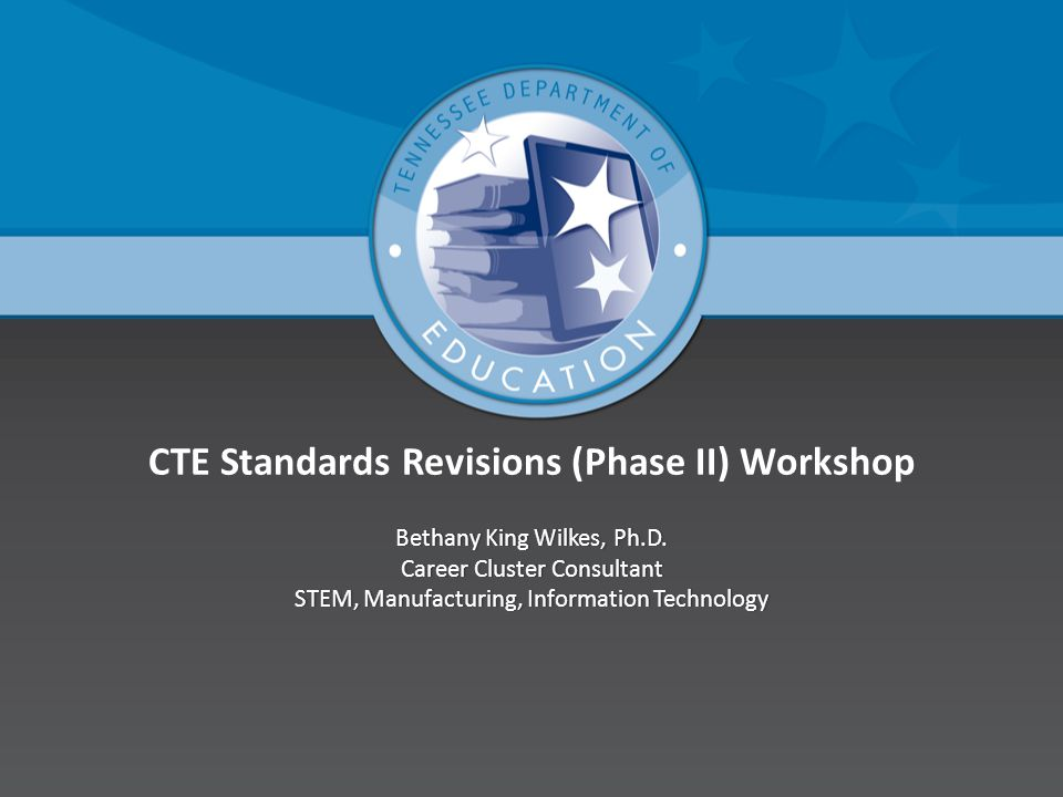 CTE Standards Revisions (Phase II) Workshop
