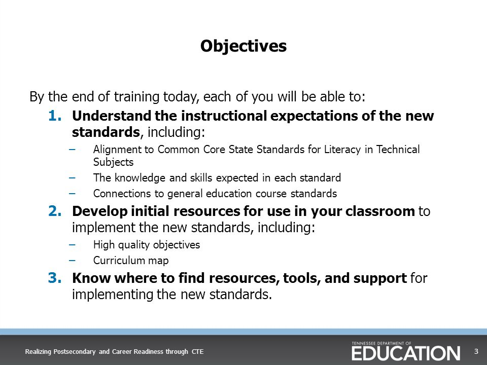 Objectives By the end of training today, each of you will be able to: