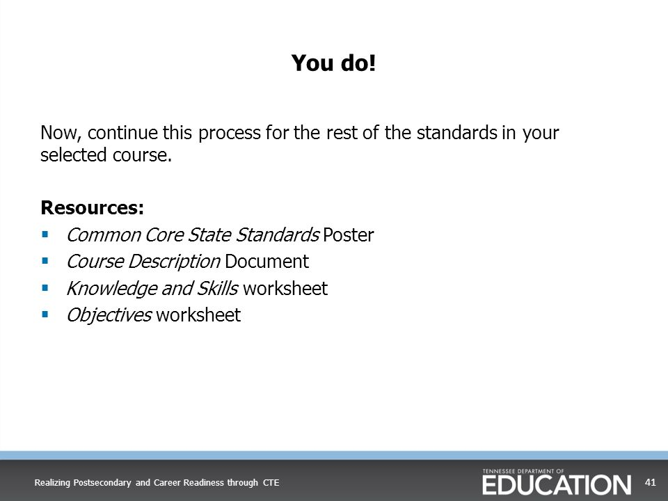 You do! Now, continue this process for the rest of the standards in your selected course. Resources: