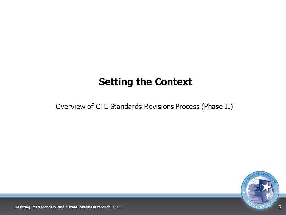 Overview of CTE Standards Revisions Process (Phase II)