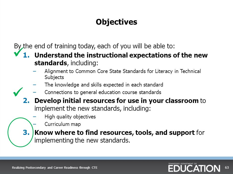 Objectives By the end of training today, each of you will be able to: Understand the instructional expectations of the new standards, including: