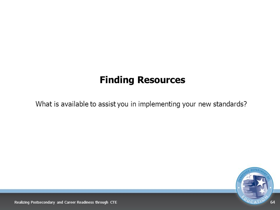 What is available to assist you in implementing your new standards