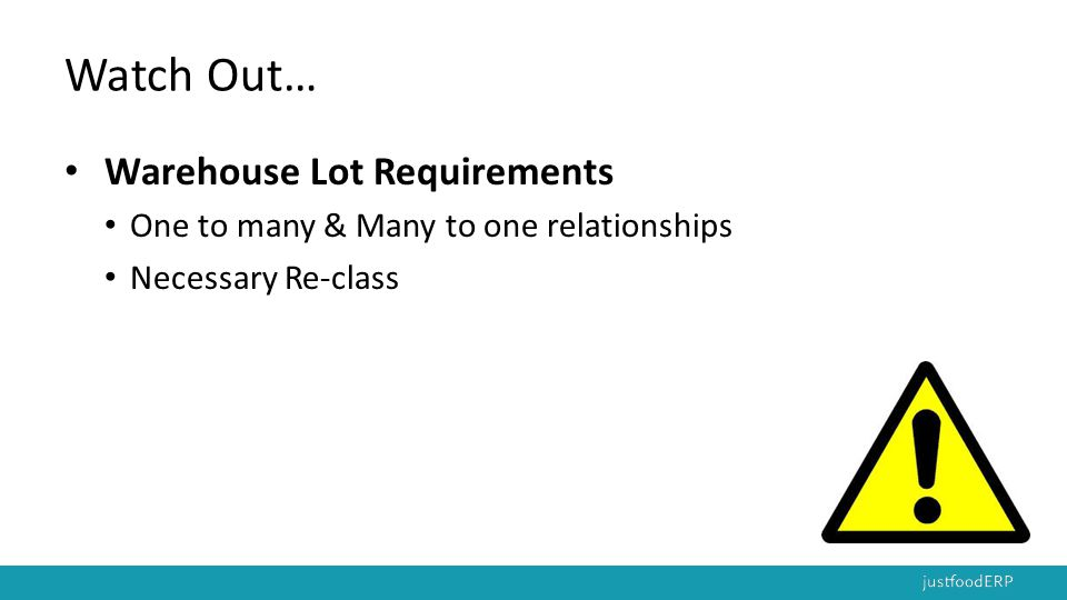 Watch Out… Warehouse Lot Requirements