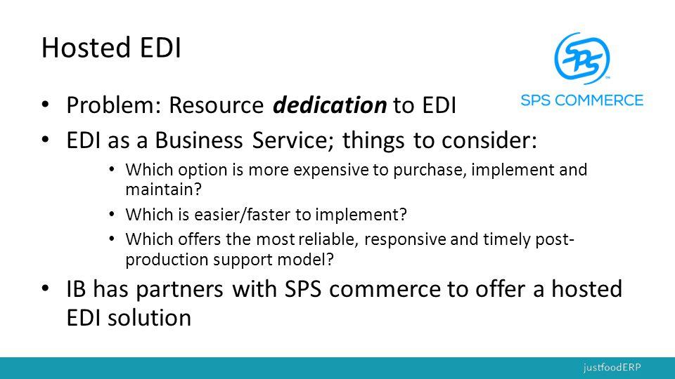 Hosted EDI Problem: Resource dedication to EDI