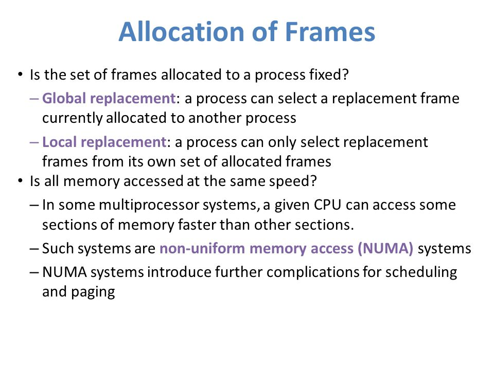 Allocation of Frames Is the set of frames allocated to a process fixed