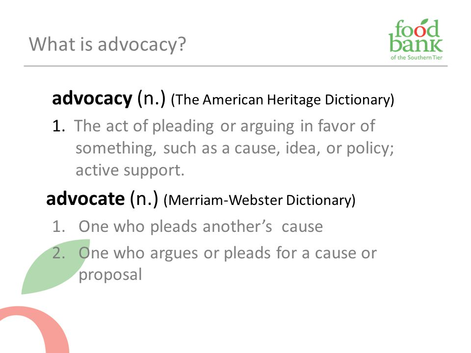 advocacy (n.) (The American Heritage Dictionary)