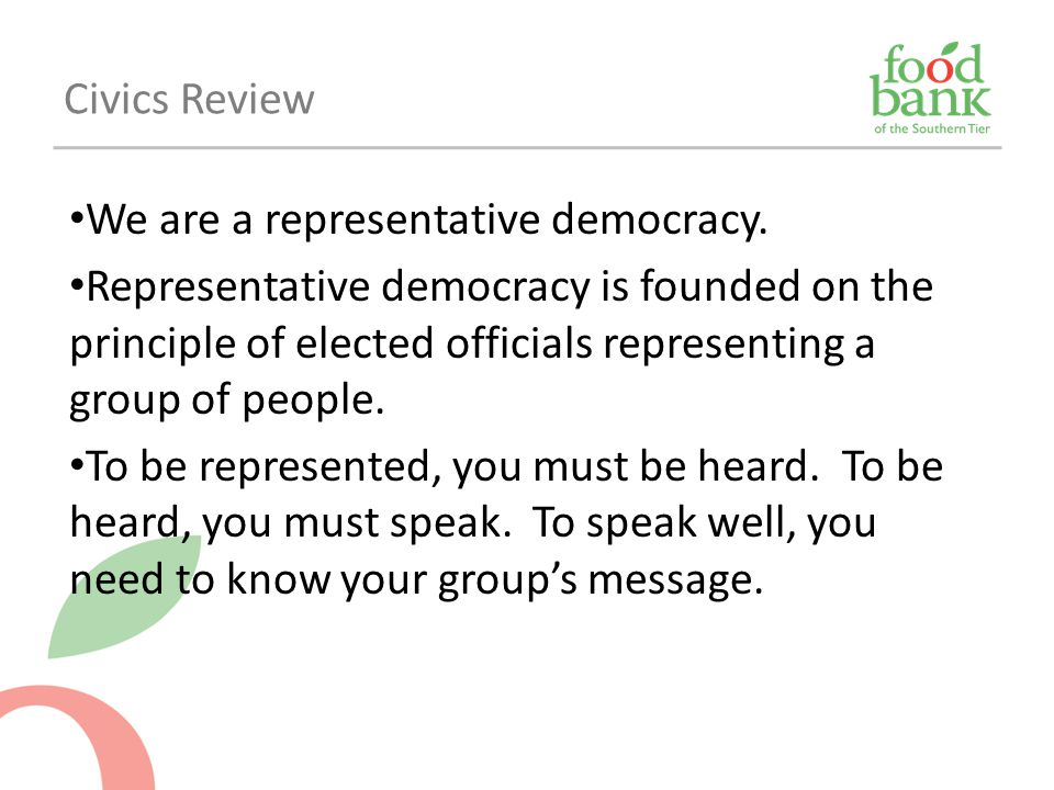 Civics Review We are a representative democracy.