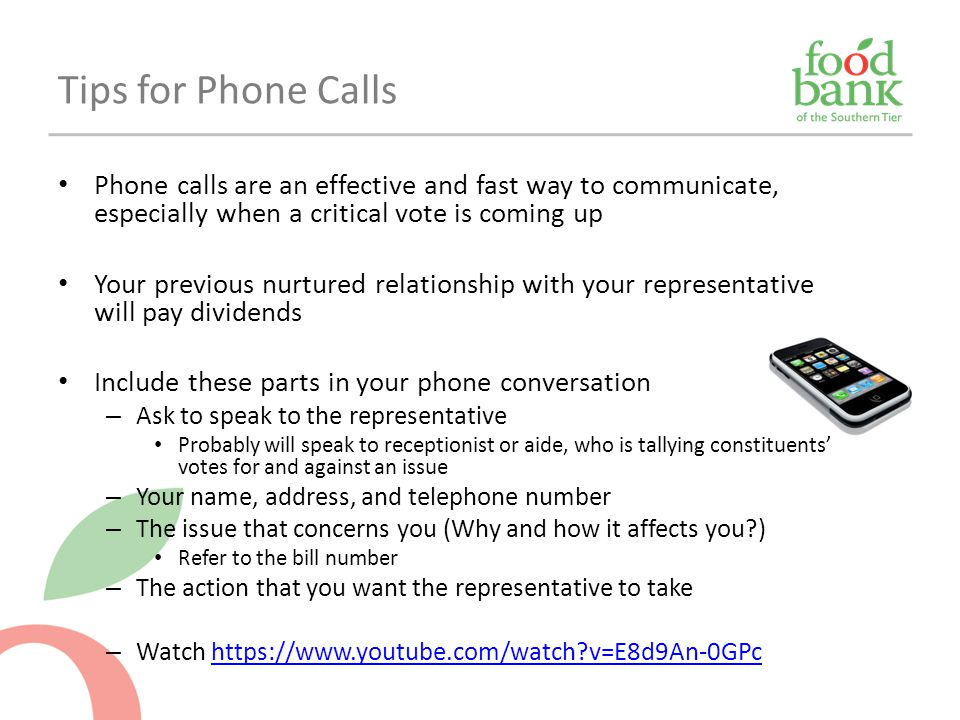 Tips for Phone Calls Phone calls are an effective and fast way to communicate, especially when a critical vote is coming up.