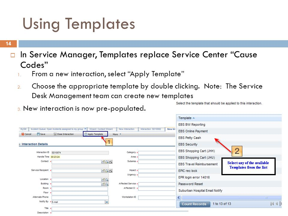 Using Templates In Service Manager, Templates replace Service Center Cause Codes From a new interaction, select Apply Template