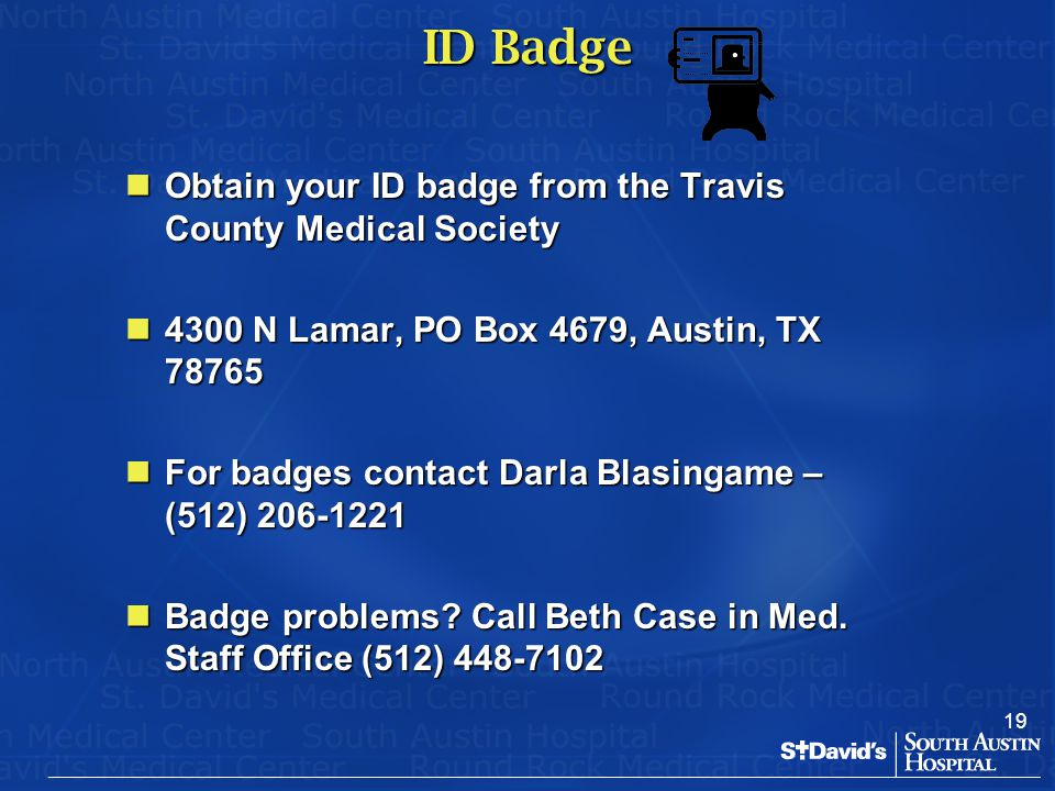 ID Badge Obtain your ID badge from the Travis County Medical Society