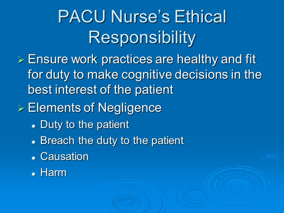 PACU Nurse's Ethical Responsibility