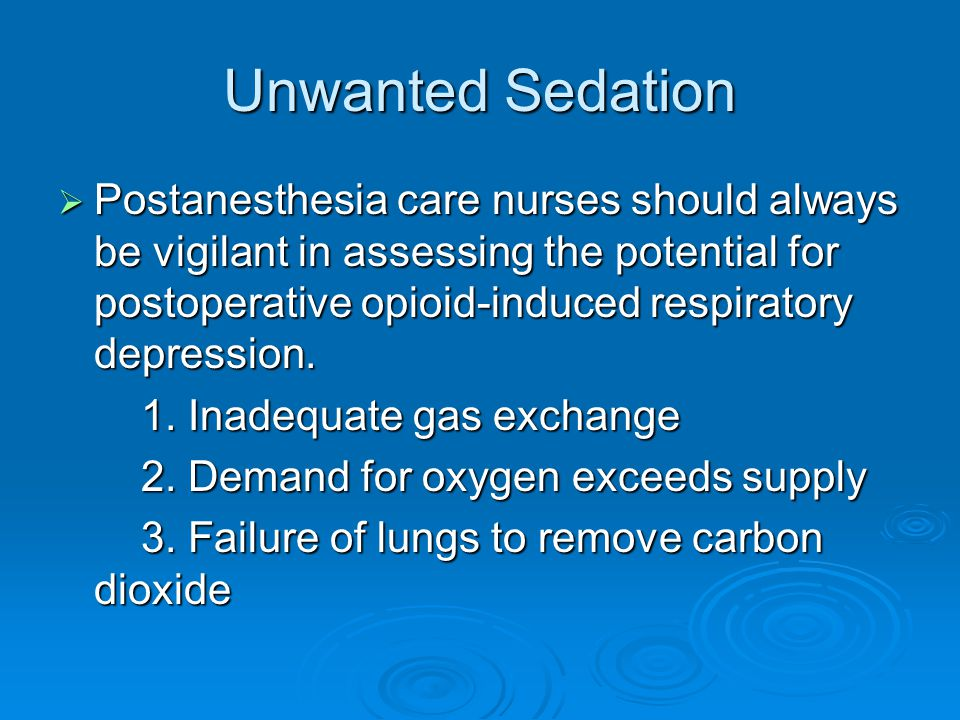 Unwanted Sedation