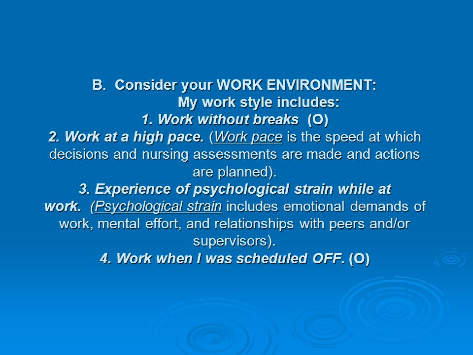 B. Consider your WORK ENVIRONMENT: My work style includes: 1