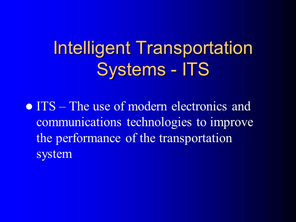 Intelligent Transportation Systems - ITS