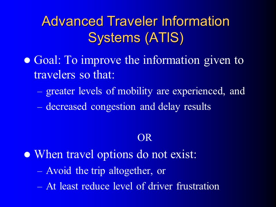 Advanced Traveler Information Systems (ATIS)
