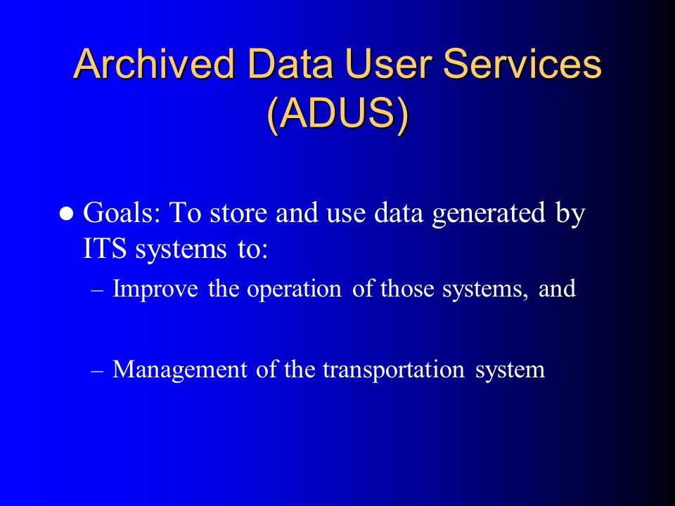 Archived Data User Services (ADUS)