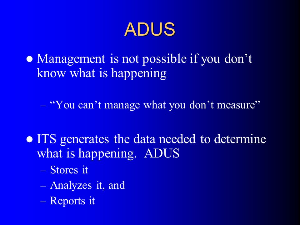 ADUS Management is not possible if you don't know what is happening