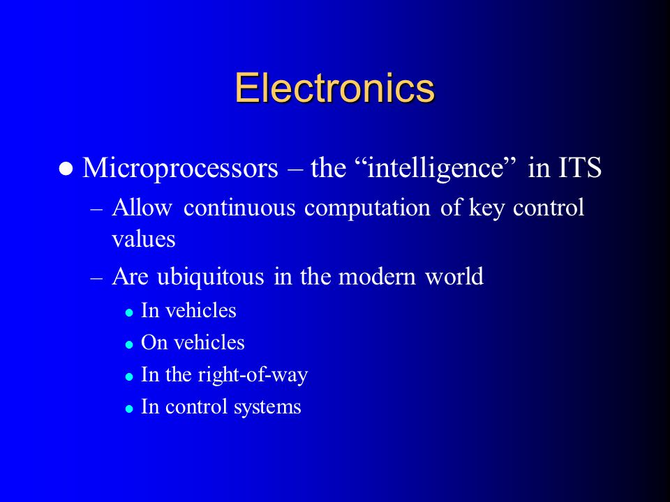 Electronics Microprocessors – the intelligence in ITS