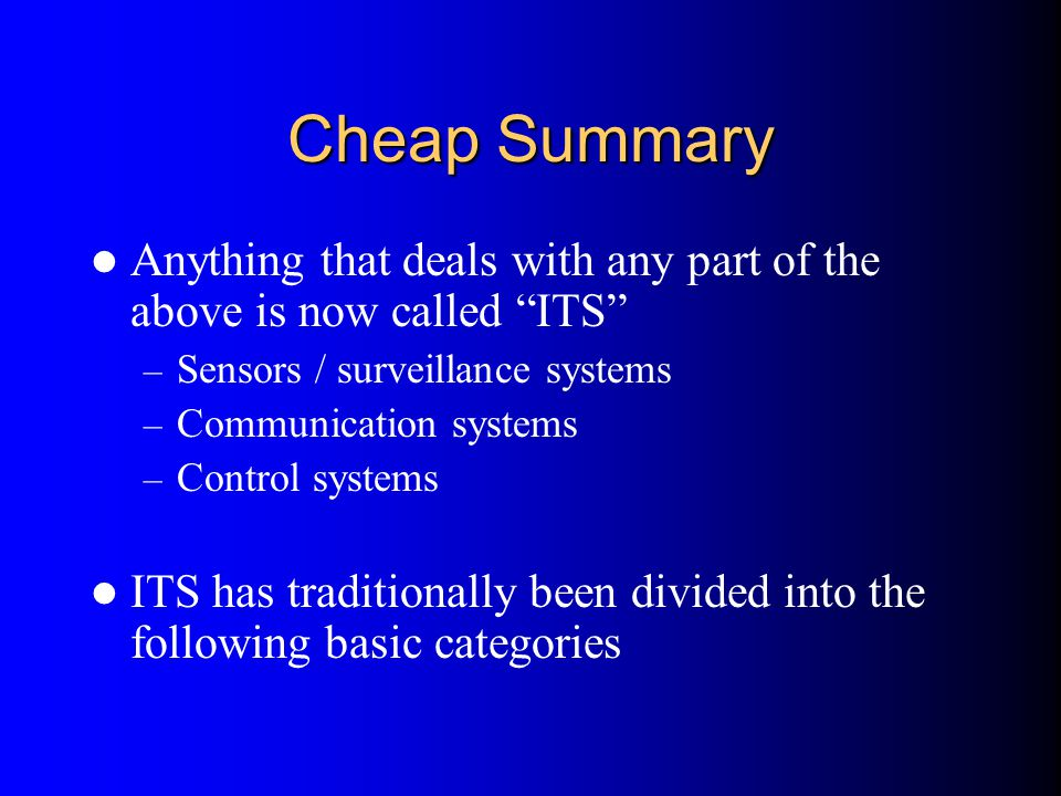 Cheap Summary Anything that deals with any part of the above is now called ITS Sensors / surveillance systems.