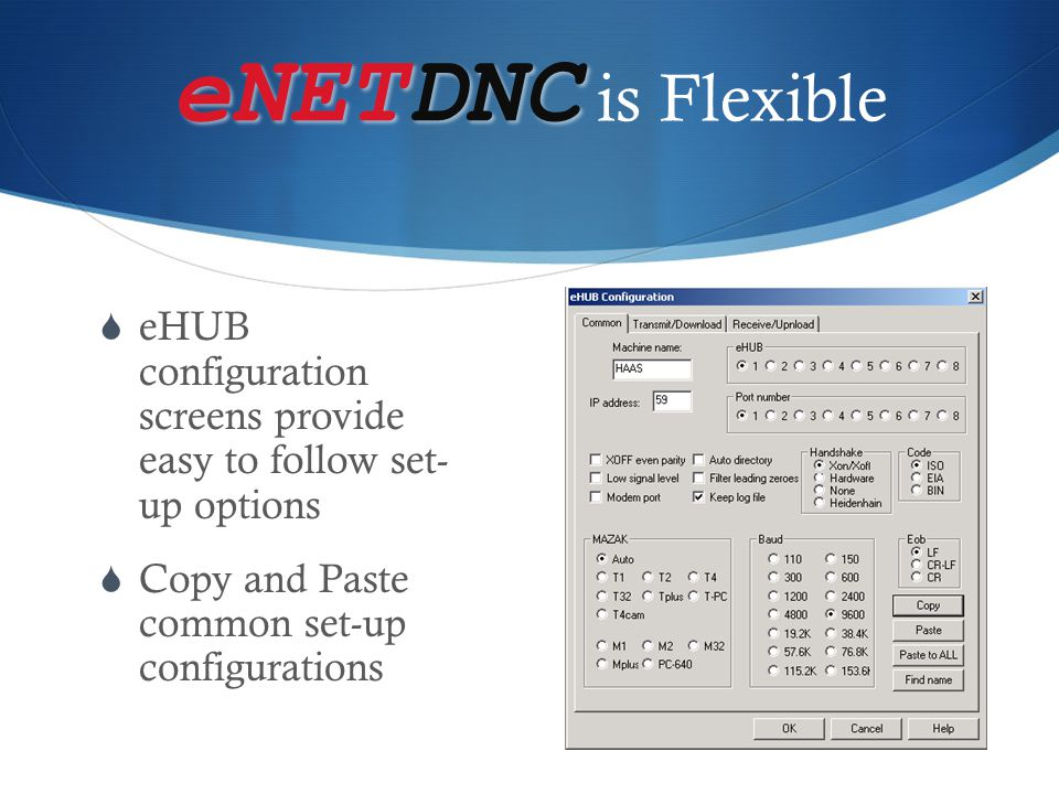 eNETDNC is Flexible eHUB configuration screens provide easy to follow set- up options.