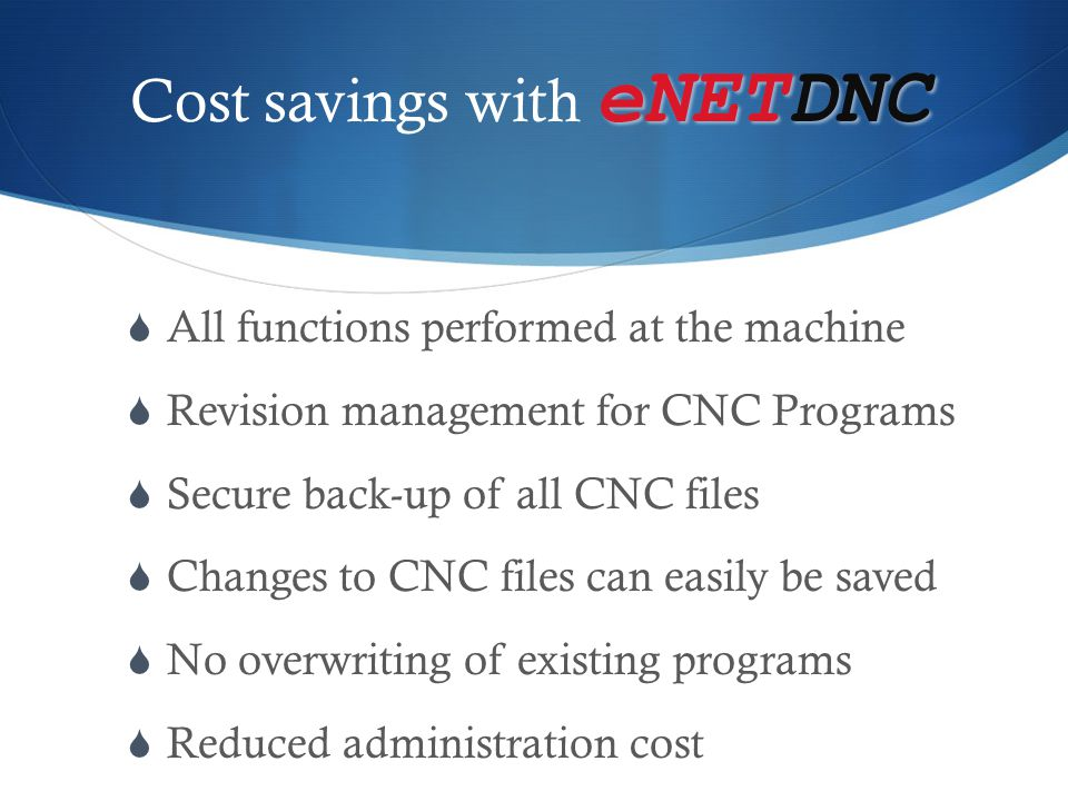 Cost savings with eNETDNC