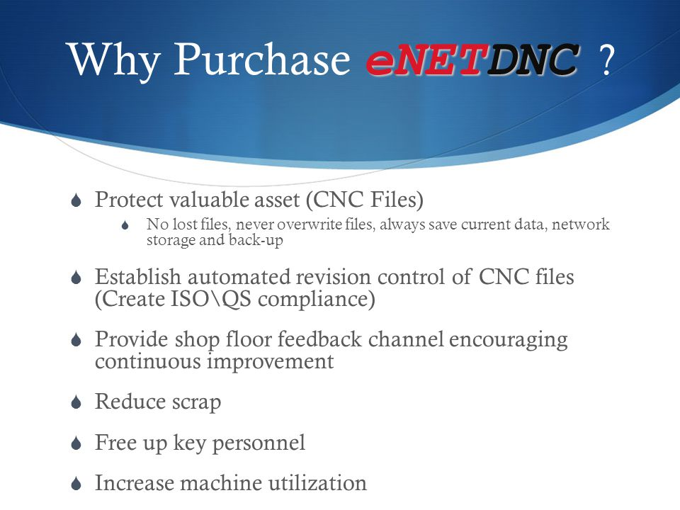 Why Purchase eNETDNC Protect valuable asset (CNC Files)