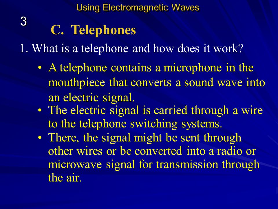 C. Telephones 3 1. What is a telephone and how does it work
