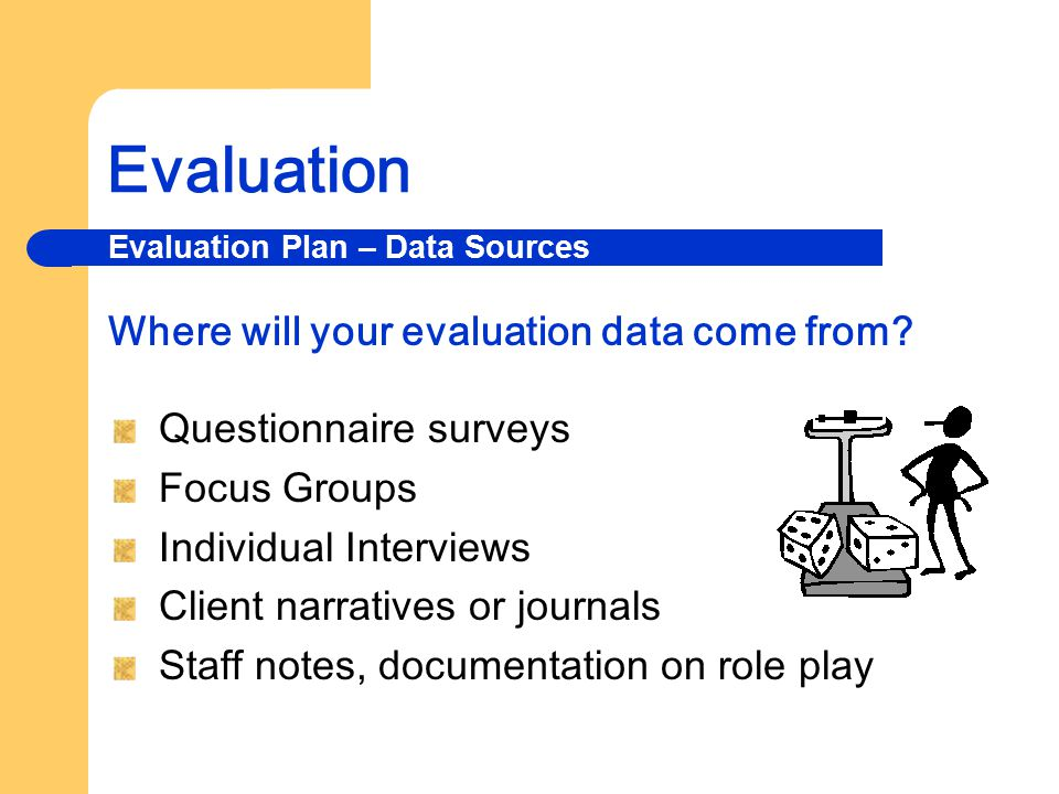 Evaluation Where will your evaluation data come from
