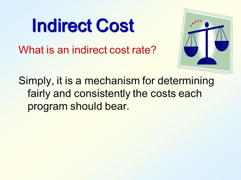 Indirect Cost What is an indirect cost rate