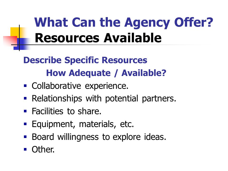 What Can the Agency Offer