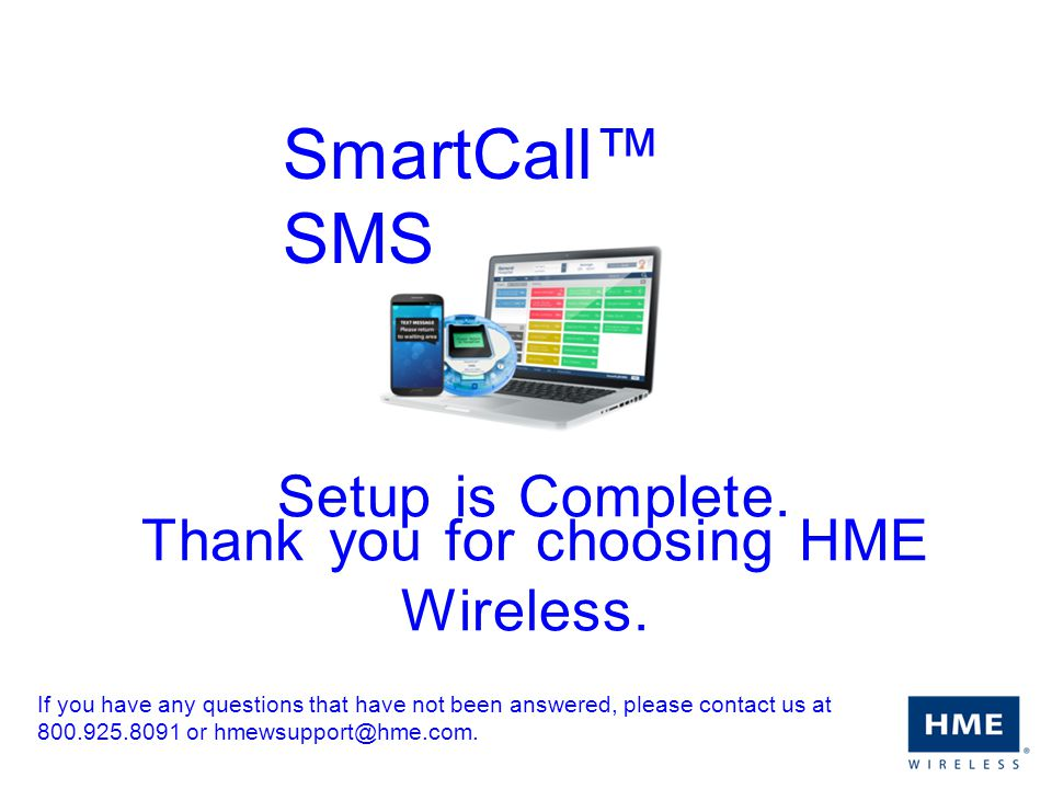 Thank you for choosing HME Wireless.