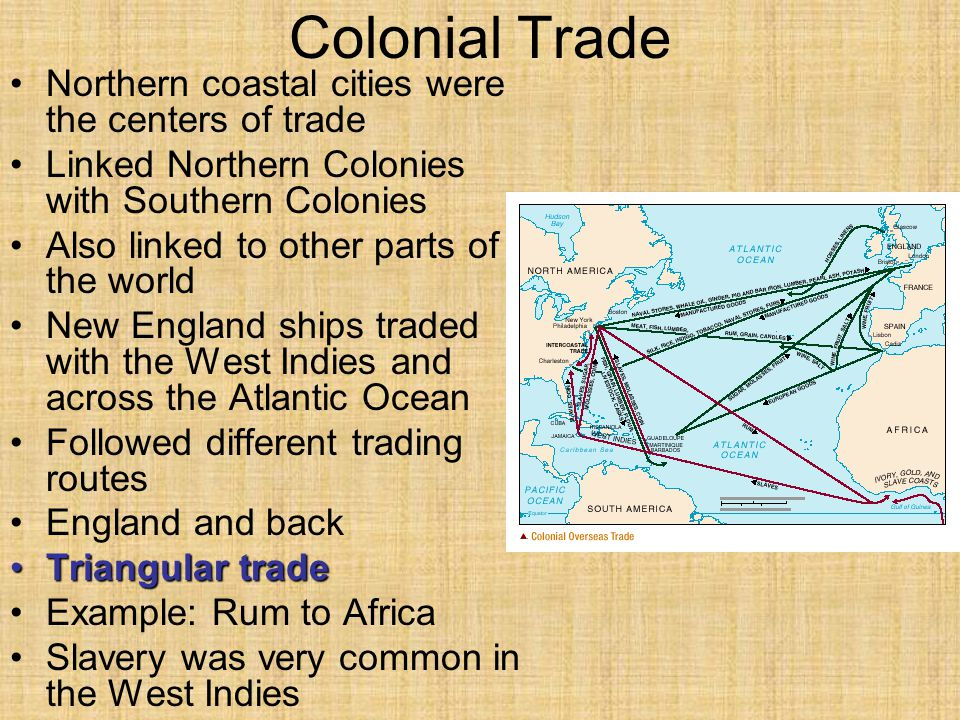 Colonial Trade Northern coastal cities were the centers of trade