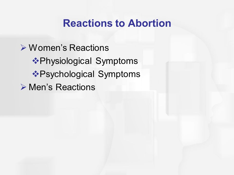 Reactions to Abortion Women's Reactions Physiological Symptoms