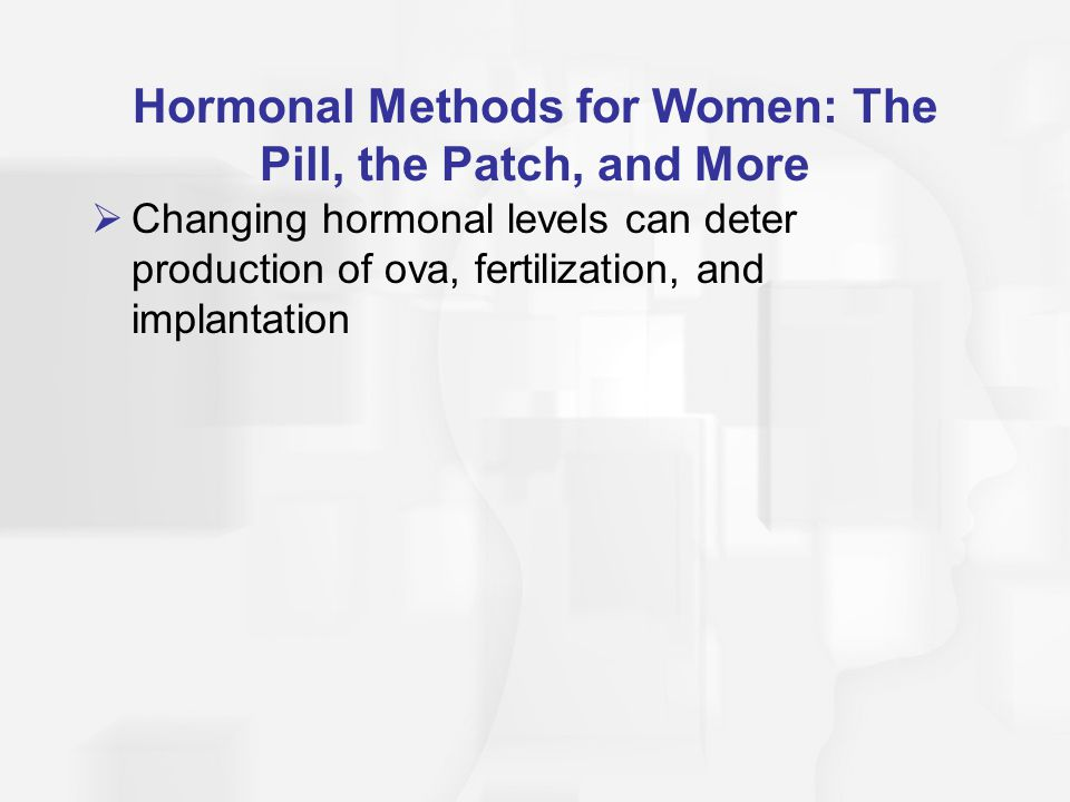 Hormonal Methods for Women: The Pill, the Patch, and More