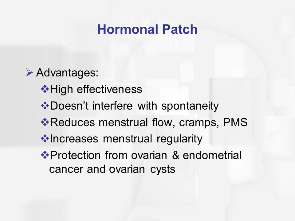 Hormonal Patch Advantages: High effectiveness