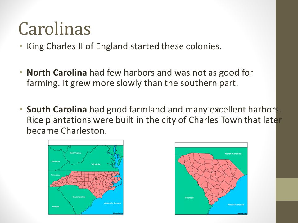 Carolinas King Charles II of England started these colonies.
