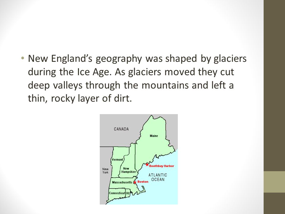 New England's geography was shaped by glaciers during the Ice Age