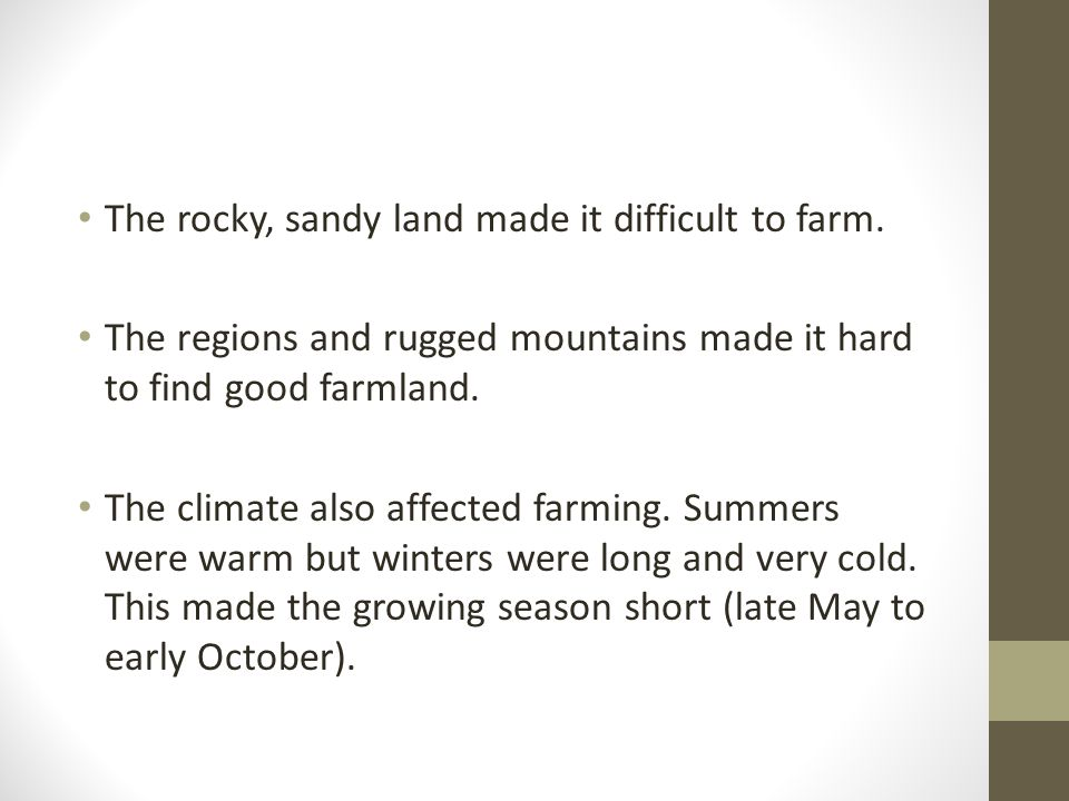 The rocky, sandy land made it difficult to farm.