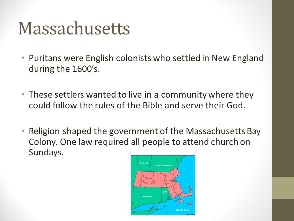Massachusetts Puritans were English colonists who settled in New England during the 1600's.