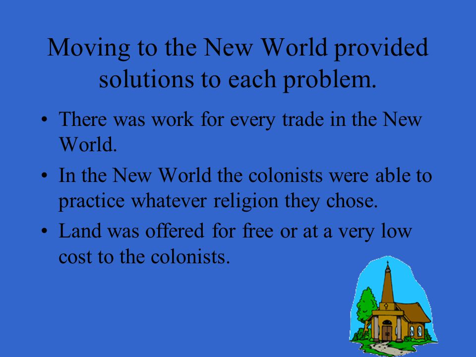 Moving to the New World provided solutions to each problem.