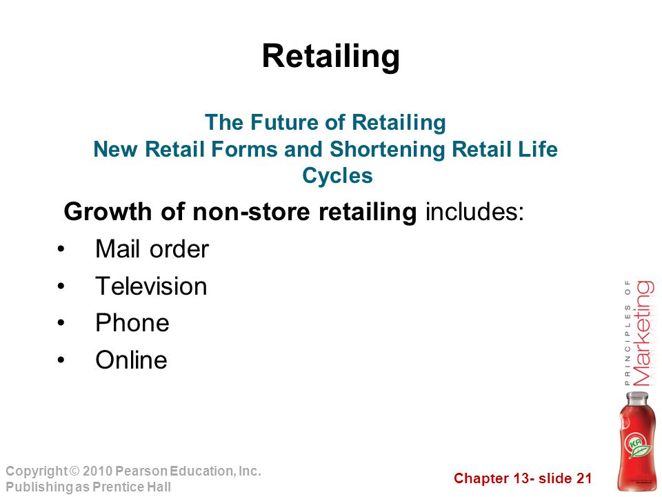 Retailing Growth of non-store retailing includes: Mail order