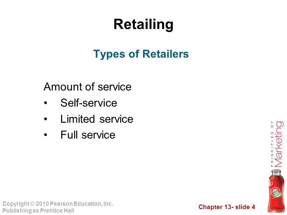 Retailing Types of Retailers Amount of service Self-service