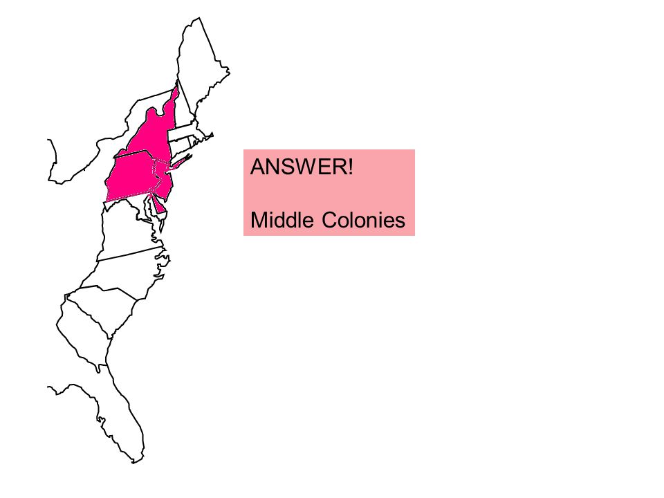 ANSWER! Middle Colonies