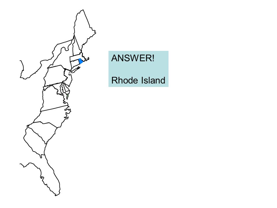 ANSWER! Rhode Island