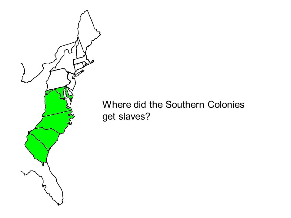 Where did the Southern Colonies