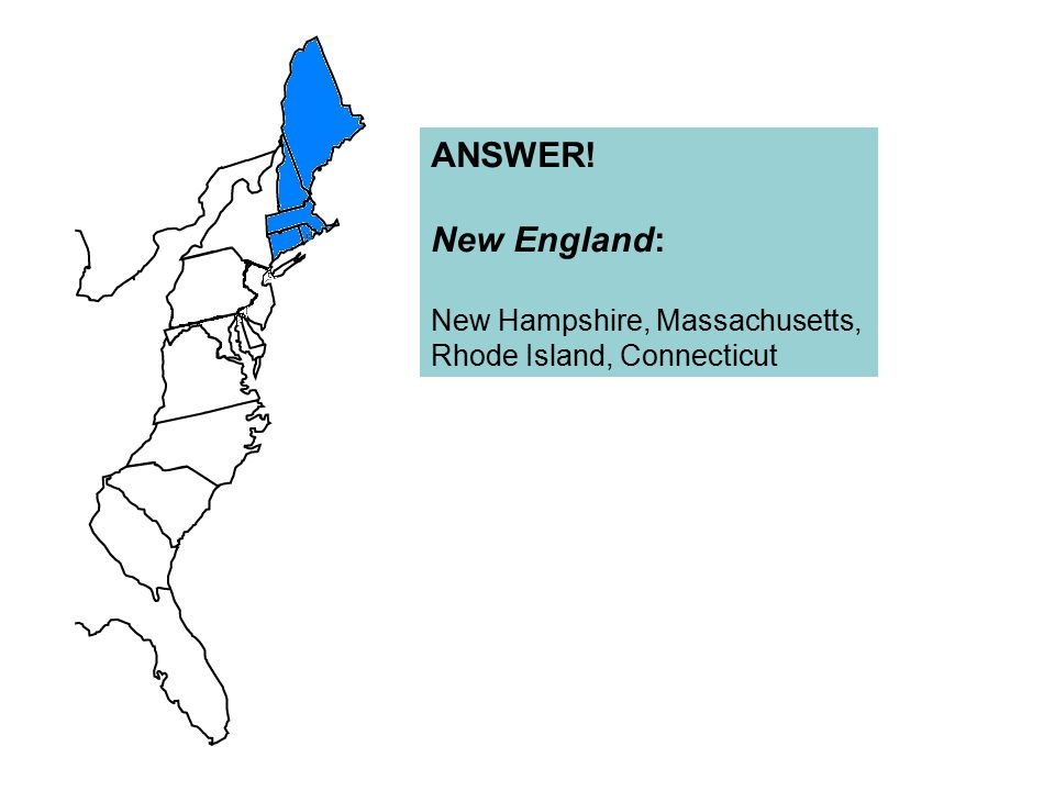 ANSWER! New England: New Hampshire, Massachusetts,