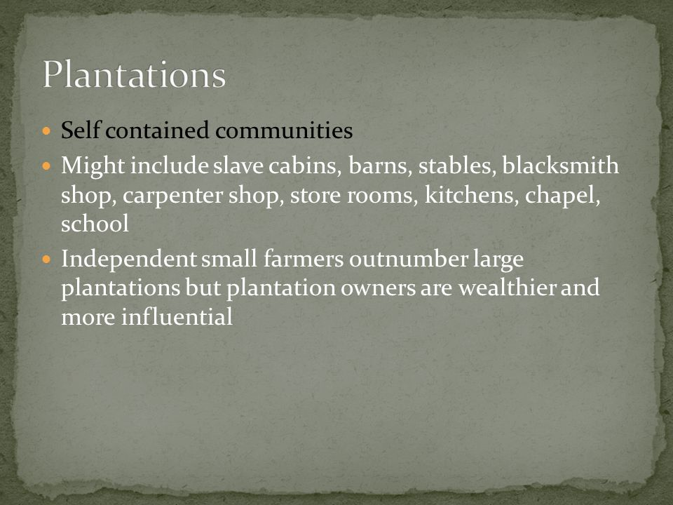 Plantations Self contained communities