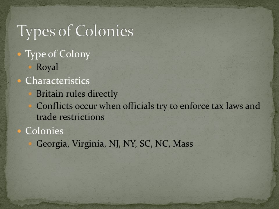 Types of Colonies Type of Colony Characteristics Colonies Royal