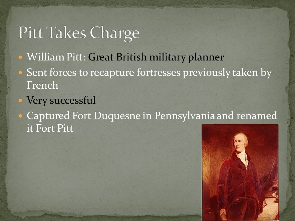 Pitt Takes Charge William Pitt: Great British military planner