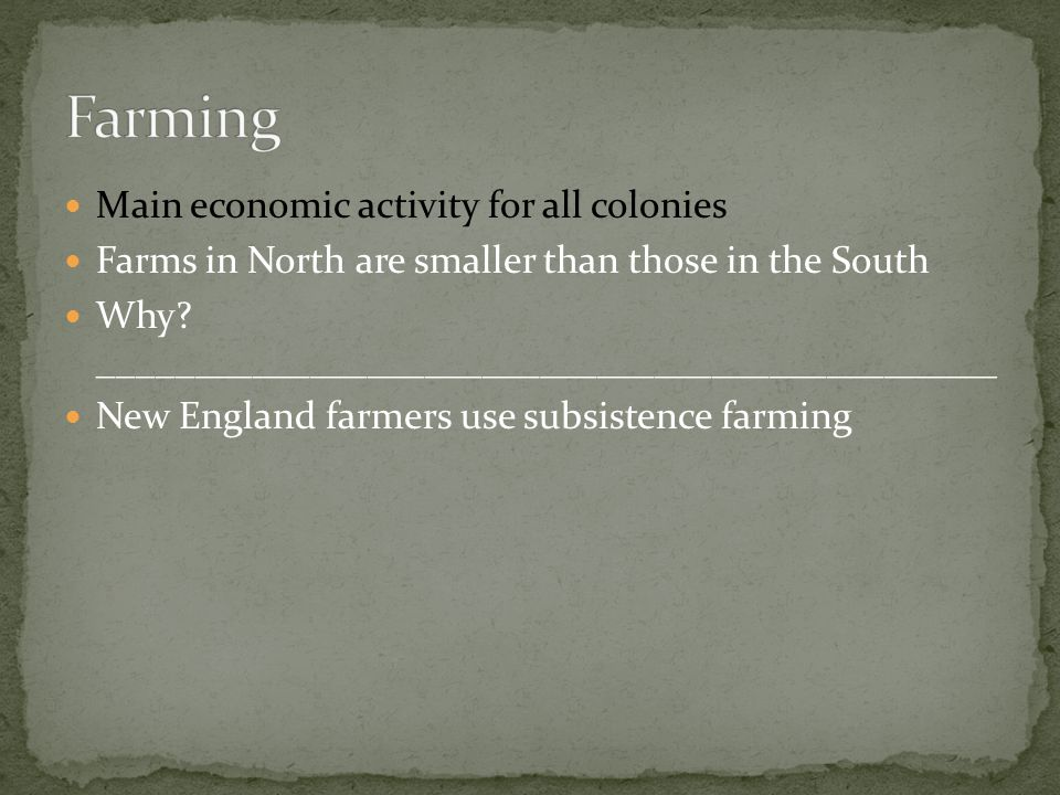 Farming Main economic activity for all colonies